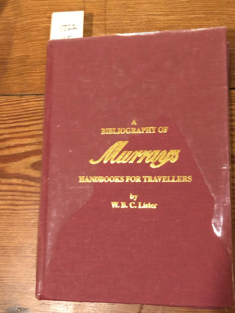 A Bibliography of Murray's Handbooks for Travellers. W. B. C. Lister.