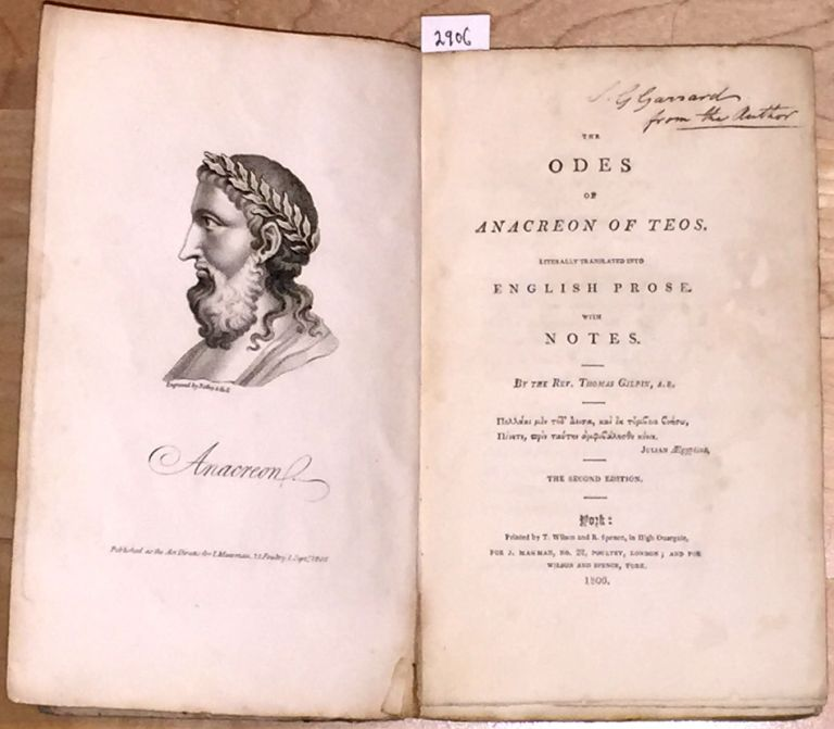 The Odes of Anacreon of Teos Literally Translated into English Prose with Notes (inscribed). Thomas Gilpin.