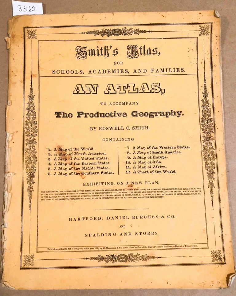 Smith's Atlas for Schools, Academies, and Families An Atlas to Accompany The Productive Geography. Roswell C. Smith.