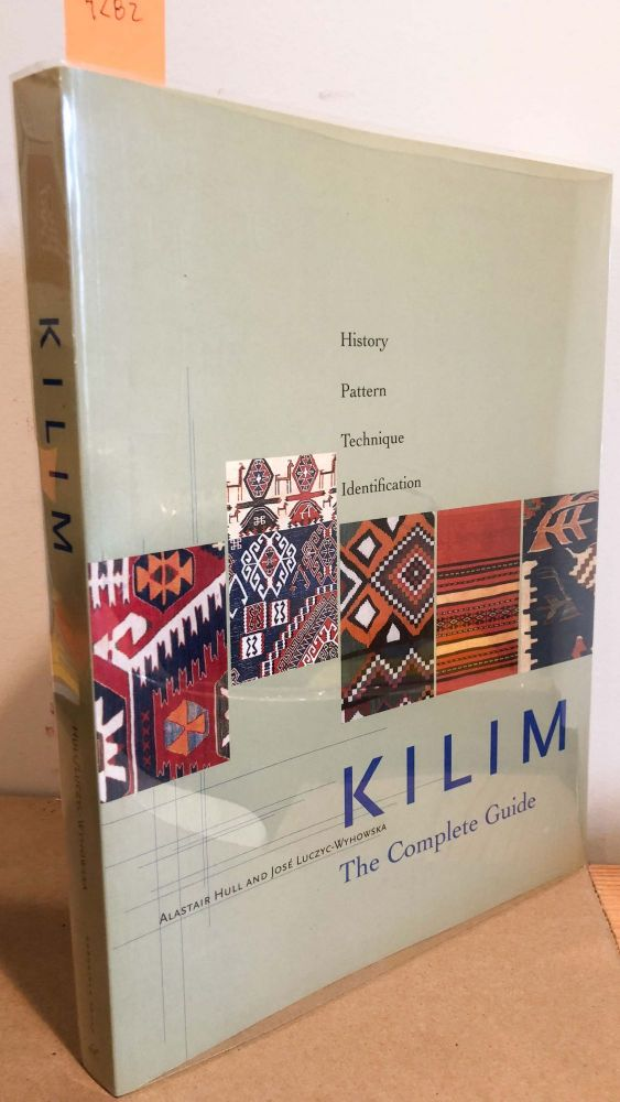Kilim The Complete Guide. Alastair Hull, Jose Luczyc-Wyhowska.