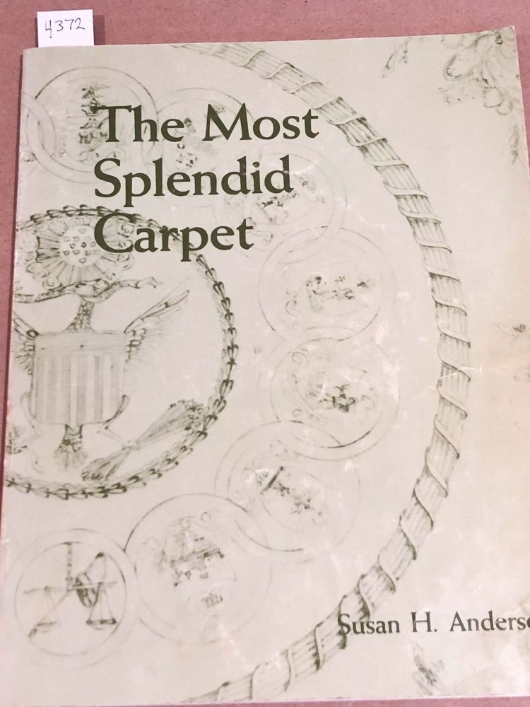 The Most Splendid Carpet. Susan H. Anderson.