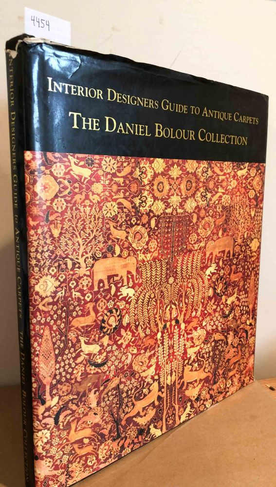 Interior Designers Guide to Antique Carpets The Daniel Bolour Collection. John Thompson.