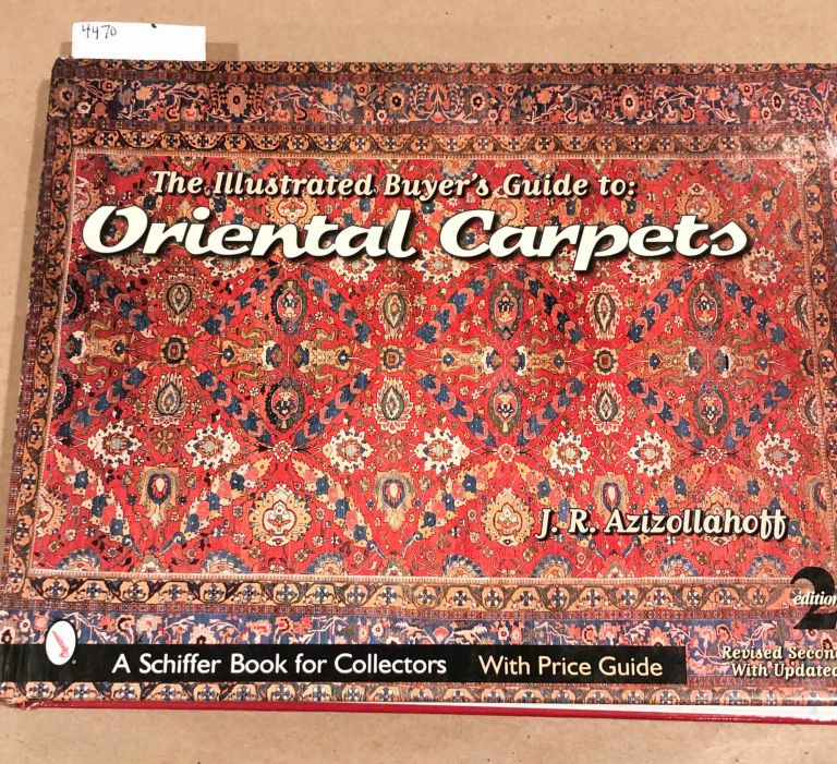 The Illustrated Buyer's Guide to Oriental Carpets. J. R. Aziz0llahoff.