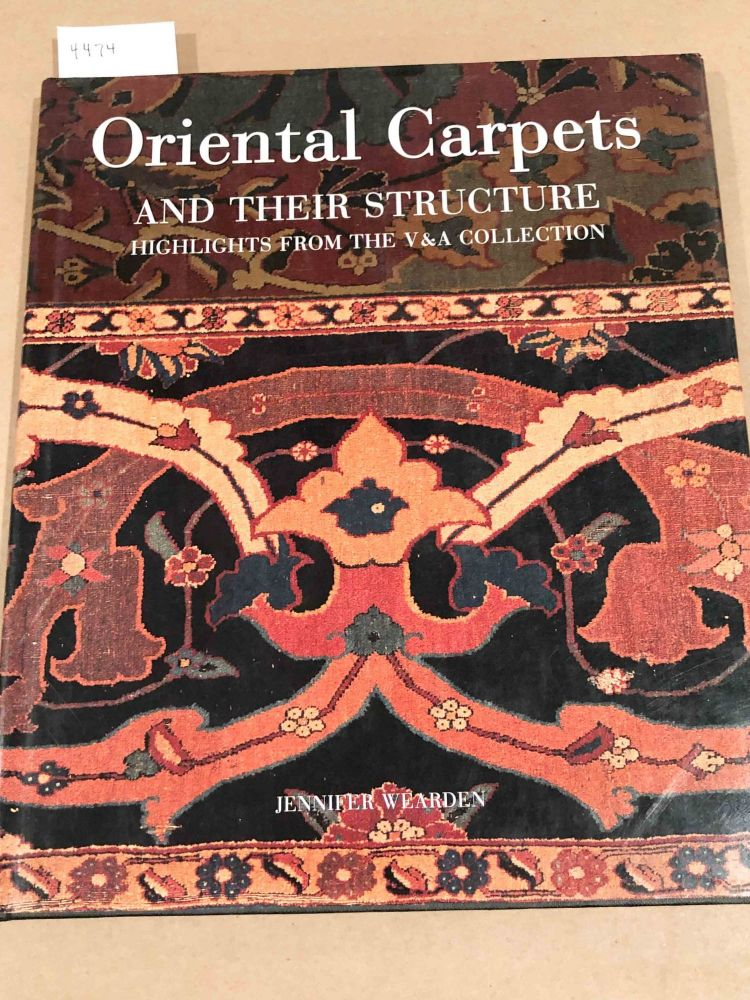Oriental Carpets and Their Structure Highlights from the V & A Collection. Jennifer Wearden.