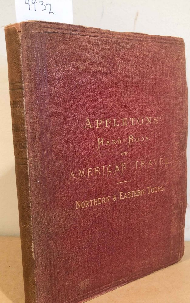 Appleton's Hand Book of American Travel Northern and Eastern Tour (1 vol. 1871). Appleton.