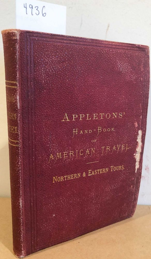 Appleton's Hand Book of American Travel Northern and Eastern Tour (1 vol. 1870). Appleton.