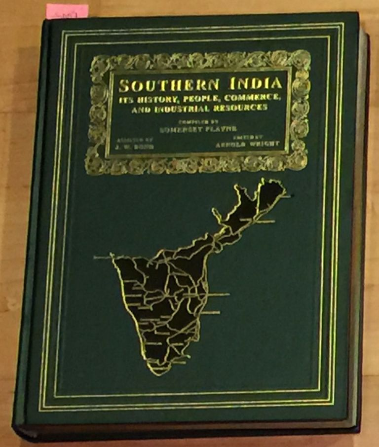 Southern India - Its History, People, Commerce and Industrial Resources. Somerset Playne.