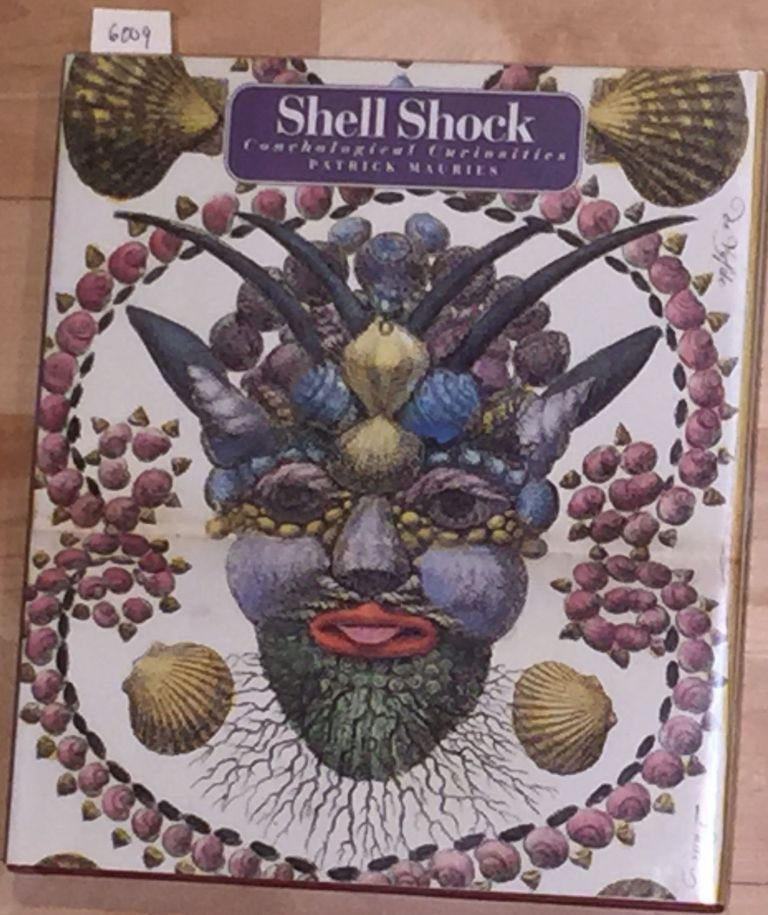Shell Shock Conchological Curiosities. Patrick Mauries.