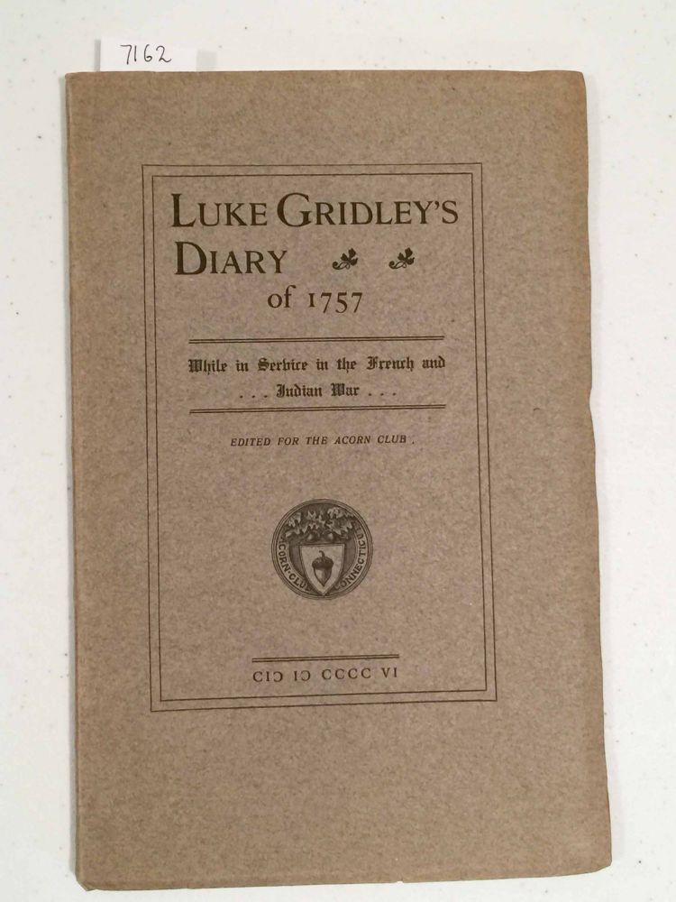 Luke Gridley's Diary of 1757 While in Service in the French and Indian War (Acorn Club)