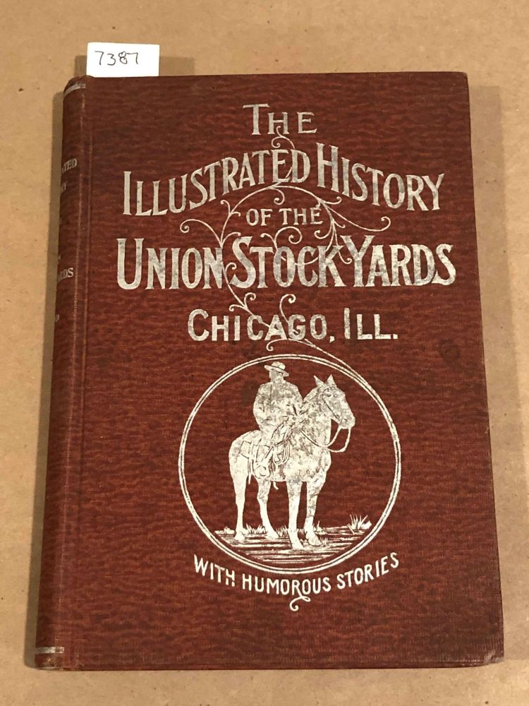 Illustrated History of the Union Stockyards Sketch - Book of Familiar Faces and Places at the Yards. W. Jos Grand.
