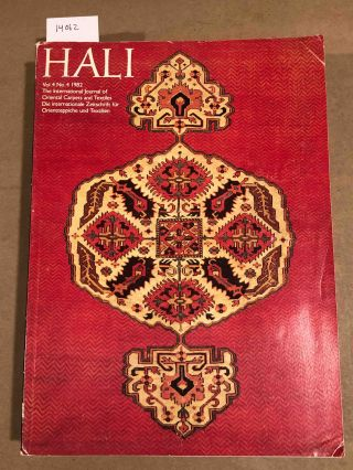 HALI The International Journal of Oriental Carpets and Textiles V. 4 No. 4 1982. Franses and Pinner