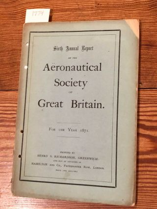 Sixth Annual Report of the Aeronautical Society of Great Britain for the Year 1871