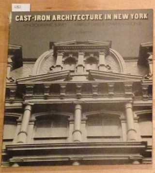 Cast - Iron Architecture in NewYork a Photographic Survey