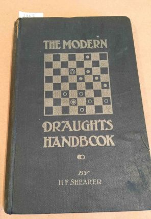 The Modern Draughts Handbook. Henry F. Shearer.