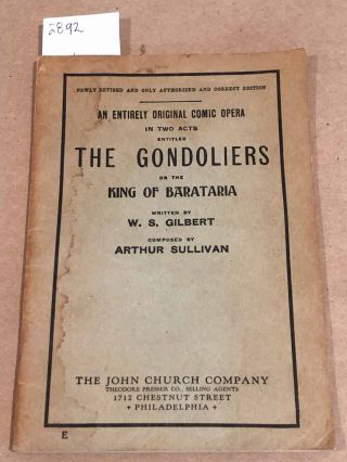 The Gondoliers. W. S. AND Sullivan Gilbert, Arthur.
