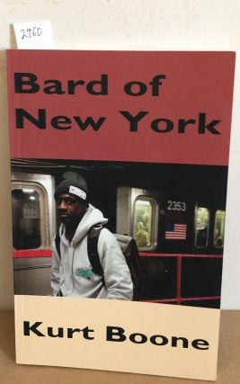 Bard of New York (signed). Kurt Boone