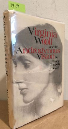 Virginia Woolf and the Androgynous Vision. Nancy Topping Bazin