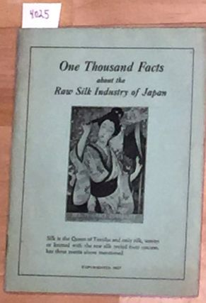 One Thousand Facts About the Raw Silk Industry of Japan. K. Isome