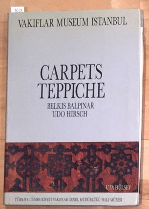 Carpets of the Vakiflar Museum Istanbul. Belkis Balpinar, Udo Hirsch