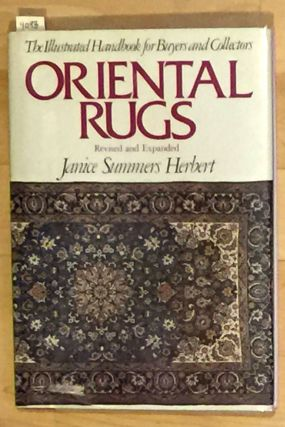 ORIENTAL RUGS The Illustrated Guide Revised and Expanded Edition. JANICE SUMMERS HERBERT
