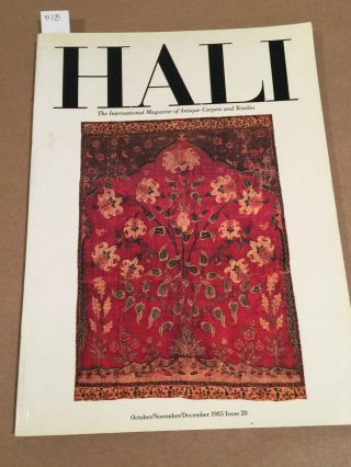 HALI The International Magazine of Antique Carpets and Textiles V. 7 No. 4 1985 issue 28. Michael...