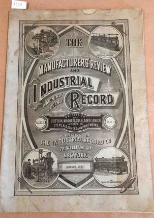 The Manufacturers' Review and Industrial Record a Monthly Journal Devoted to the Cotton, Woolen,...