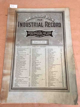 The Manufacturers' Review and Industrial Record a Monthly Journal Devoted to the Cotton, Woolen, Silk, and Linen Industries. Vol. XV no. 8 August 15 1882. J. M. Peters, ed.