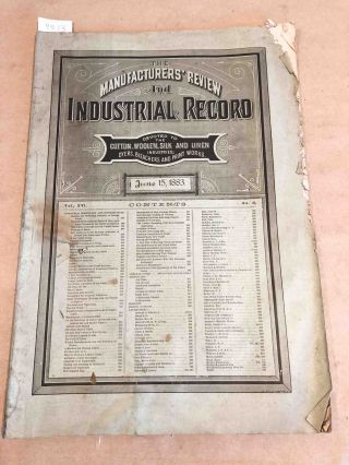 The Manufacturers' Review and Industrial Record a Monthly Journal Devoted to the Cotton, Woolen, Silk, and Linen Industries. Vol. XVI no. 6 June 15 1883. J. M. Peters, ed.