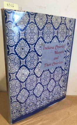 Indiana Coverlet Weavers and their Coverlets (signed). Pauline Montgomery