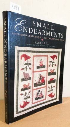 Small Endearments Nineteenth Century Quilts for Children and Dolls. Sandi Fox
