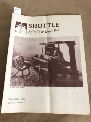Shuttle Spindle & Dyepot (issue 1 Dec. 1969). Garnette Johnson, Janet Nyquist, Zina Mae Chesley,...