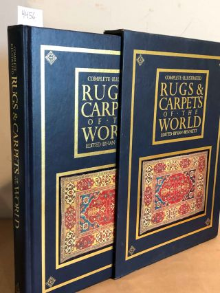 Complete Illustrated Rugs & Carpets of the World. Ian Bennett