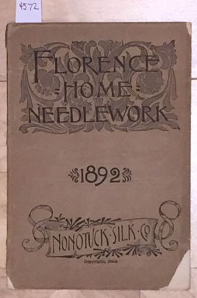 Florence Home Needle - Work 1892 (vol. 6). Nonotuck Silk