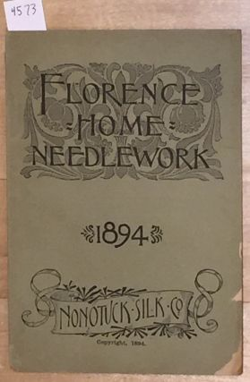 Florence Home Needle - Work 1894 (vol. 8). Nonotuck Silk