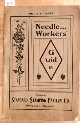 Needle Workers' Guide Devoted to Ladies' Work and Pleasure