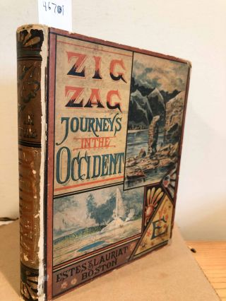 ZigZag Journeys in the Occident the Atlantic to the Pacific