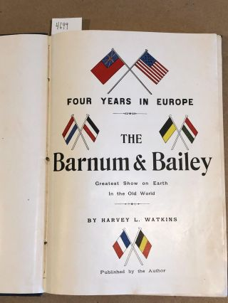 Four Years in Europe The Barnum & Bailey Greatest Show on Earth in the old world. Harvey L. Watkins