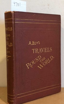 Round the World including a Residence in Victoria, and a Journey by Rail Across North America by...