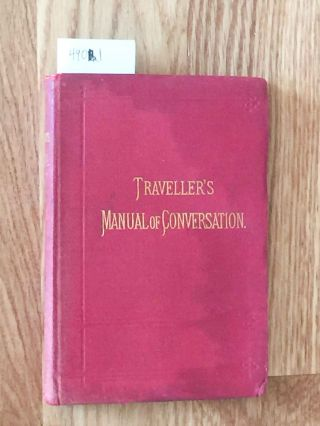 The Traveller's Manual of Conversation in four languages English, German, French, Italian. K. Baedeker, ed.