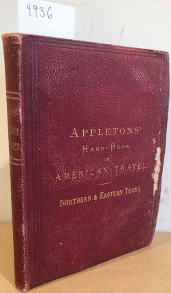 Appleton's Hand Book of American Travel Northern and Eastern Tour (1 vol. 1870). Appleton