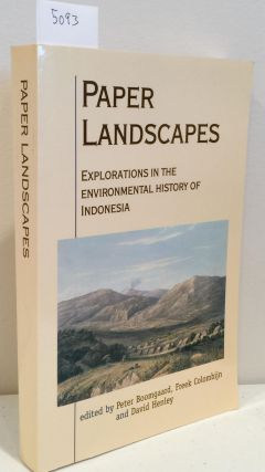 Paper Landscapes Explorations in the Environmental History of Indonesia. Peter Boomgaard, Freek, Colombijn, David Henley.