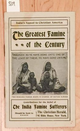 India's Appeal to Christian America - The Greatest Famine of the Century (india). The Christian Herald.