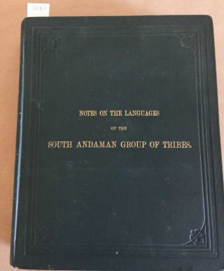 Notes on the Languages of the South Andaman Group of Tribes with Vocabulary. M. V. Portman.