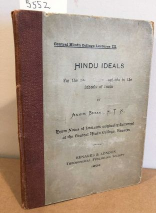 Hindu Ideals Central Hindu College Lectures III For use of the Hindu Students in the Schools of...