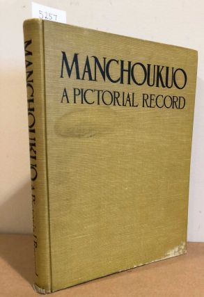 Manchoukuo A Pictorial Record (Le Mandchuoukouo Chronique Illustree