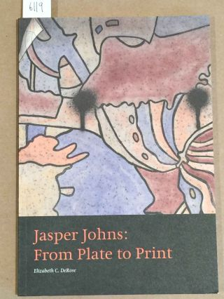 Jasper Johns: From Plate to Print