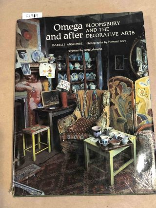 Omega and After Bloomsbury and the Decorative Arts. Isabelle Anscombe
