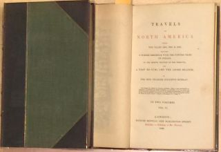 TRAVELS IN NORTH AMERICA DURING THE YEARS 1834, 1835, &
