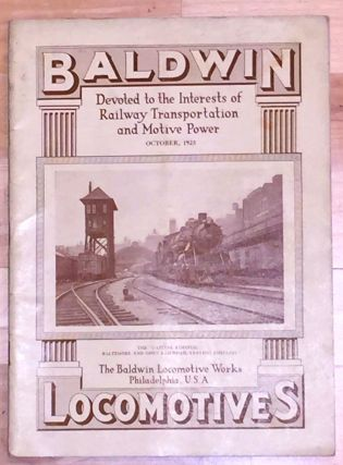 Baldwin Locomotives Devoted to the Interests of Railway Transportation and Motive Power October, 1923. Baldwin Locomotive Works.