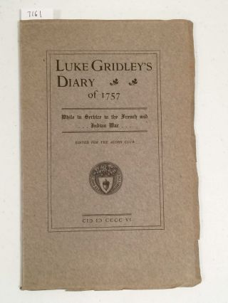 Luke Gridley's Diary of 1757 While in Service in the French and Indian War (Acorn Club